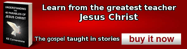 Understanding the 40 Parables of Jesus Christ: Learn from the greatest teacher Jesus Christ. The gospel taught in stories.